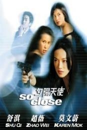 So Close (Xi yang tian shi) (2002)