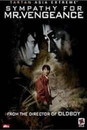Sympathy for Mr. Vengeance (Boksuneun naui geot) (2002)