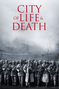 City of Life and Death (Nanjing! Nanjing!) (2009)