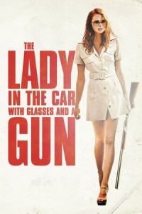 The Lady in the Car with Glasses and a Gun (La dame dans l'auto avec des lunettes et un fusil) (2015)