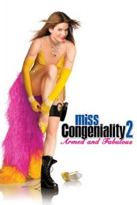 Miss Congeniality 2: Armed & Fabulous (2005)