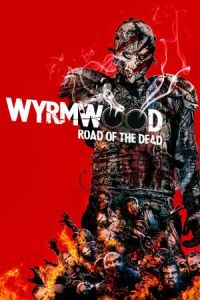 Wyrmwood: Road of the Dead (Wyrmwood) (2014)