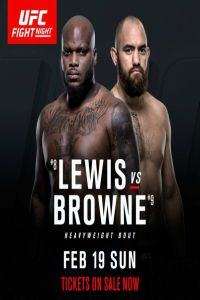UFC Fight Night 105 Lewis vs Browne 19th February 2017