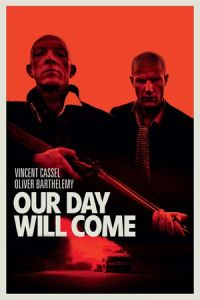 Our Day Will Come (Notre jour viendra) (2010)