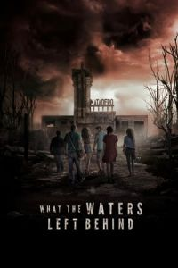 What the Waters Left Behind (Los olvidados) (2017)