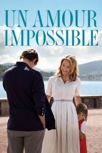 An Impossible Love (Un amour impossible) (2018)