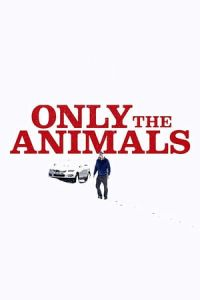 Only the Animals (Seules les bAtes) (2019)